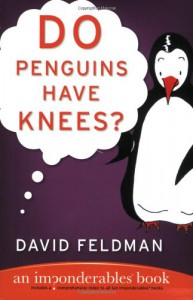 Do Penguins Have Knees? An Imponderables Book - David Feldman