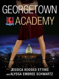 Georgetown Academy, Book One - Jessica Koosed Etting;Alyssa Embree Schwartz