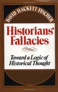 Historians' Fallacies: Toward a Logic of Historical Thought - David Hackett Fischer