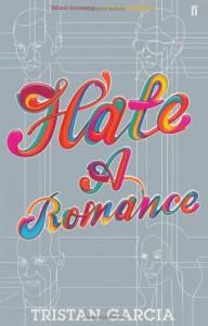 Hate: A Romance - Tristan Garcia