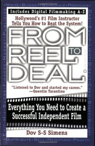 From Reel to Deal: Everything You Need to Create a Successful Independent Film - Dov S.-S. Simens