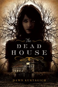 The Dead House - Dawn Kurtagich