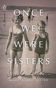 Once We Were Sisters: A Memoir - Sheila Kohler