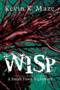 Wisp - Kevin R. Maze