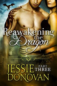 Reawakening the Dragon: Part Three (Stonefire Dragons Book 16) - Jessie Donovan, Hot Tree Editing