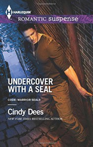 Undercover with a SEAL (Code: Warrior SEALs) - Cindy Dees