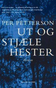 Ut og stjæle hester - Per Petterson