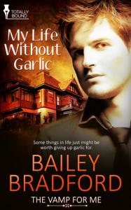My Life Without Garlic - Bailey Bradford