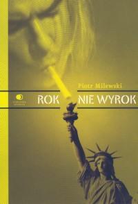 Rok nie wyrok - Piotr Milewski