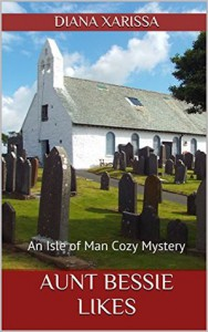 Aunt Bessie Likes (An Isle of Man Cozy Mystery Book 12) - Diana Xarissa