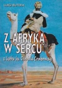 Z Afryką w sercu. Z listów św. Daniela Comboniego - Luigi Butera