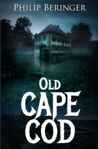 Old Cape Cod: (Mystery Thriller Suspense Psychological) (Conspiracy Drama Scary Crime ) - Philip Beringer