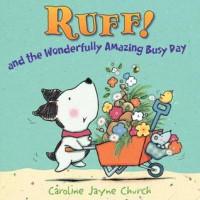 Ruff!: And the Wonderfully Amazing Busy Day - Caroline Jayne Church