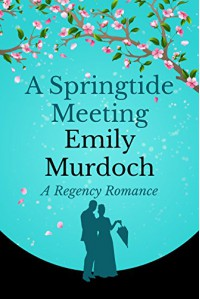 A Springtide Meeting - Emily Murdoch