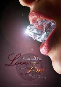 Love and Fire - Haus der Versuchung - Miranda J. Fox