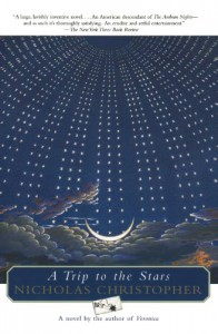 A Trip to the Stars - Nicholas Christopher