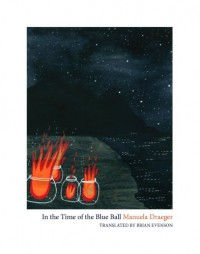 In the Time of the Blue Ball - Manuela Draeger