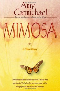 Mimosa: A True Story - Amy Carmichael