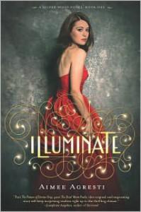 Illuminate (Gilded Wings Series #1) - Aimee Agresti