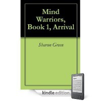 Arrival (Mind Warriors, #1) - Sharon Green