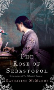 The Rose of Sebastopol - Katharine McMahon