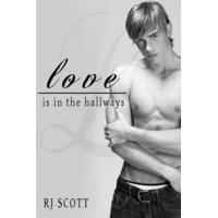 Love Is In The Hallways (Love, #2) - R.J. Scott