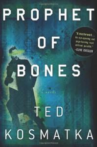 Prophet of Bones: A Novel - Ted Kosmatka