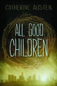 All Good Children - Catherine Austen