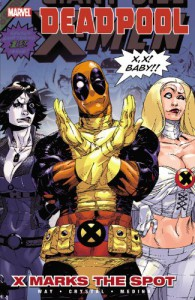 Deadpool: X Marks the Spot - Shawn Crystal, Daniel Way, Paco Medina