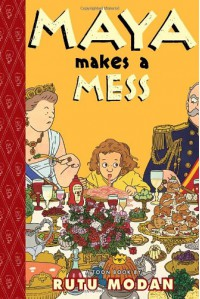 Maya Makes a Mess (Toon) - Rutu Modan