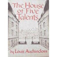 House Of Five Talents - Louis Auchincloss