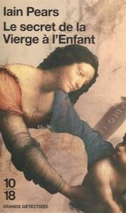 Le secret de la Vierge à l'enfant - Iain Pears