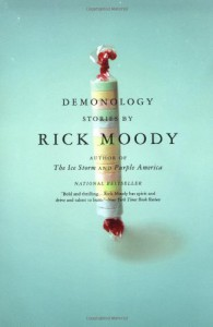 Demonology: Stories - Rick Moody