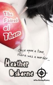 The Fairest of Them (Rae Hatting Mysteries, #1) - Heather Osborne