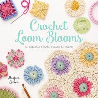 Crochet Loom Blooms  - Haafner Linssen