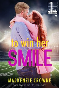 To Win Her Smile - Mackenzie Crowne