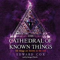The Cathedral of Known Things - Orion Publishing Group, Edward Cox, Imogen Church