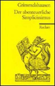 Der abenteuerliche Simplicissimus Teutsch - Hans Jakob Christoffel von Grimmelshausen