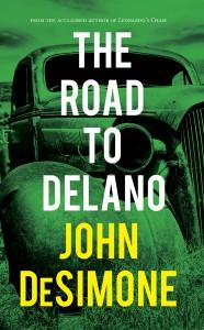 The Road to Delano - John DeSimone