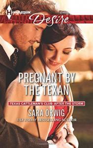 Pregnant by the Texan (Harlequin DesireTexas Cattleman's Club:) - Sara Orwig