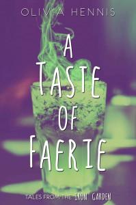 A Taste of Faerie - Olivia Hennis