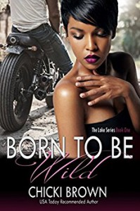 Born To Be Wild: Book One in The Lake Series (Volume 1) - Chicki Brown, Karen McCollum Rodgers
