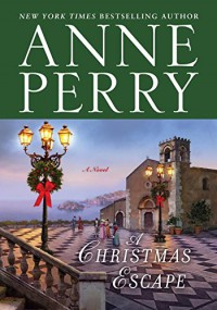 A Christmas Escape: A Novel - Anne Perry