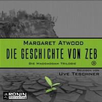 Die Geschichte von Zeb (MaddAddam 3) - Ronin - Hörverlag, Margaret Atwood, Uve Teschner
