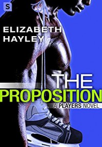 The Proposition (A Players Novel) - Elizabeth Hayley