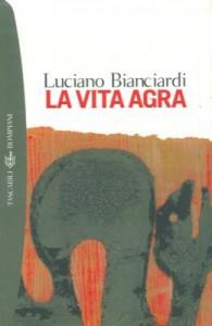La vita agra. Introduzione di Geno Pampaloni. - BIANCIARDI Luciano -