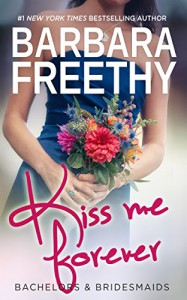 Kiss Me Forever (Bachelors & Bridesmaids #1) - Barbara Freethy