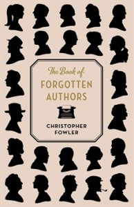 The Book of Forgotten Authors - Christopher Fowler, Christopher Fowler, riverrun