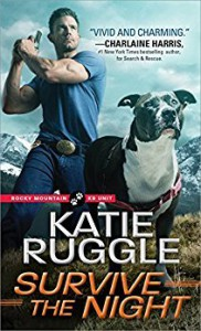 Survive the Night (Rocky Mountain K9 Unit) - Katie Ruggle