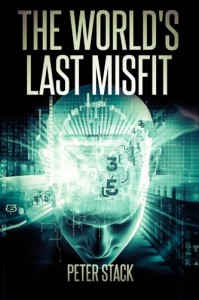 The World's Last Misfit - James Peter Stack